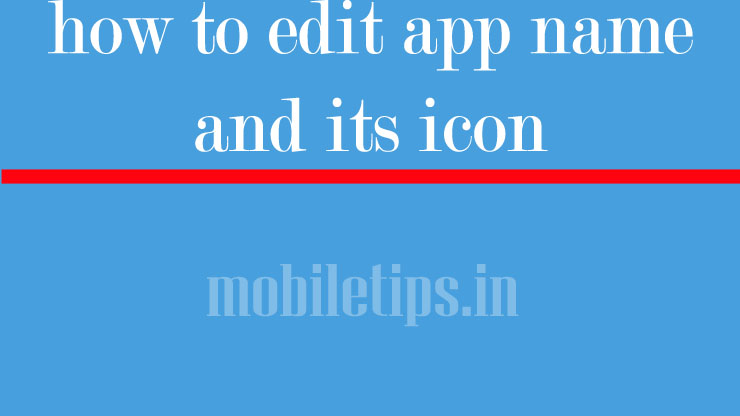 how to edit app name and icon