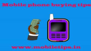 Mobile phone buying tips