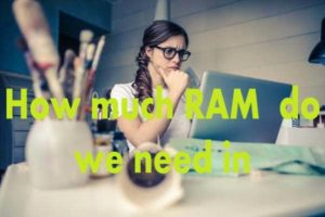 How much RAM  do we need in smartphones