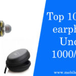 Top 10 Earphones Under 1000 In India 2021
